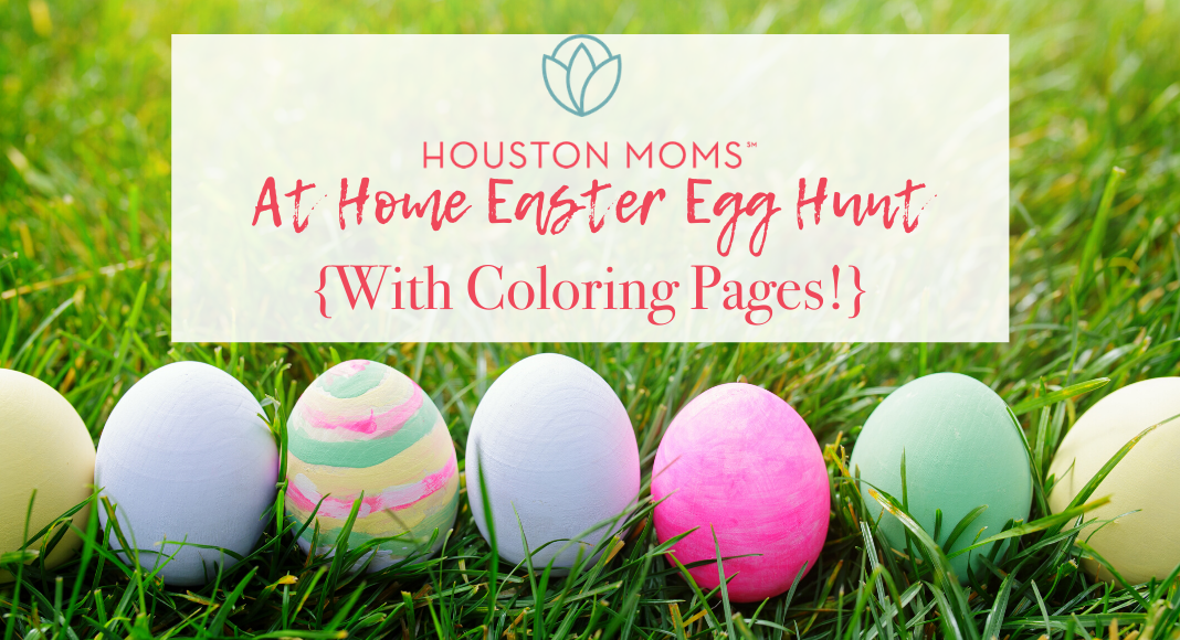 "Houston Moms ""Houston Moms' At Home Easter Egg Hunt {With Coloring Pages!} #houstonmomsblog #momsaroundhouston #houstonmoms"