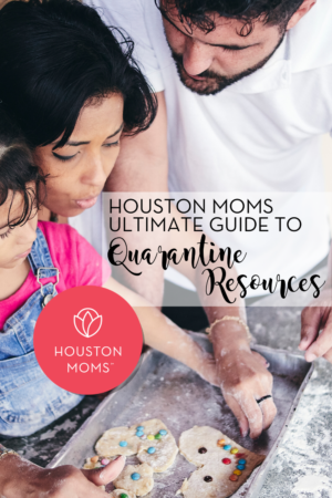 "Houston Moms Blog ""Houston Moms Ultimate Guide to Quarantine Resources"" #houstonmomsblog #momsaroundhouston #houstonmoms"