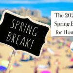 The 2020 Extreme Spring Break Guide for Houston Moms