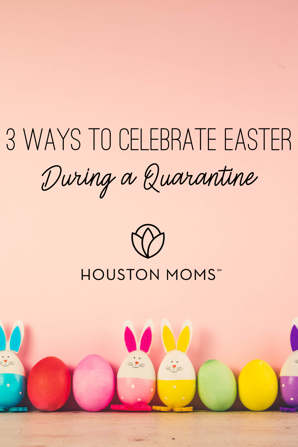 "Houston Moms ""3 Ways to Celebrate Easter During a Quarantine"" #houstonmoms #houstonmomsblog #momsaroundhouston"