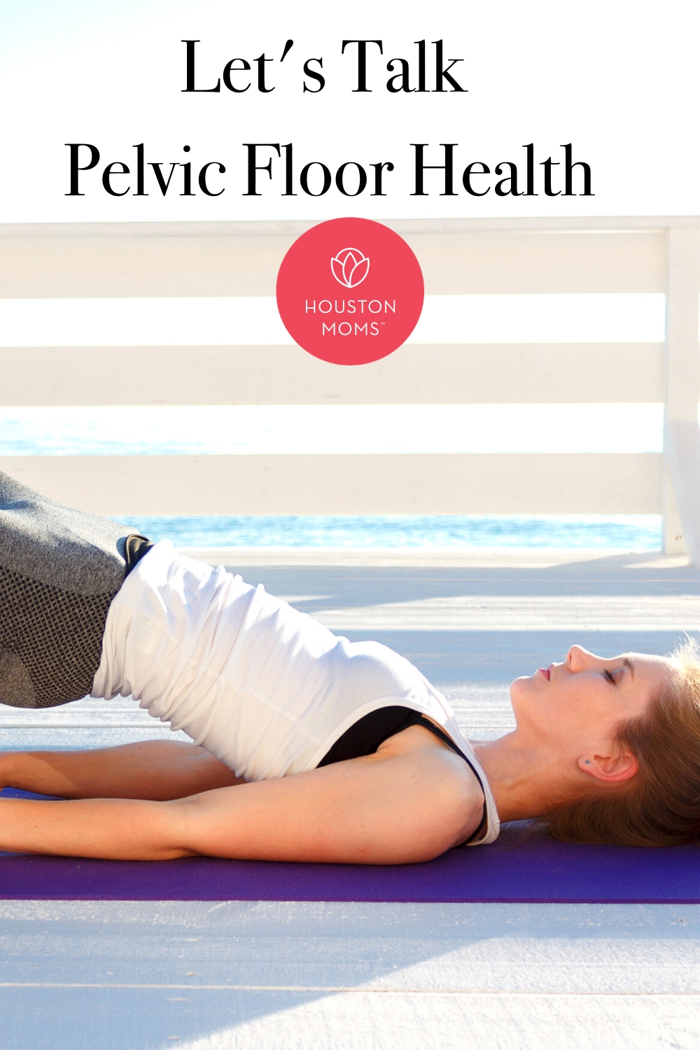 "Houston Mom ""Let's Talk Pelvic Floor Health"" #Houstonmomsblog #houstonmoms #momsaroundhouston"