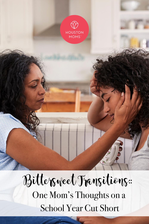 "Houston Moms ""Bittersweet Transitions:: One Mom's Thoughts on a School Year Cut Short"" #houstonmoms #houstonmomsblog #momsaroundhouston"