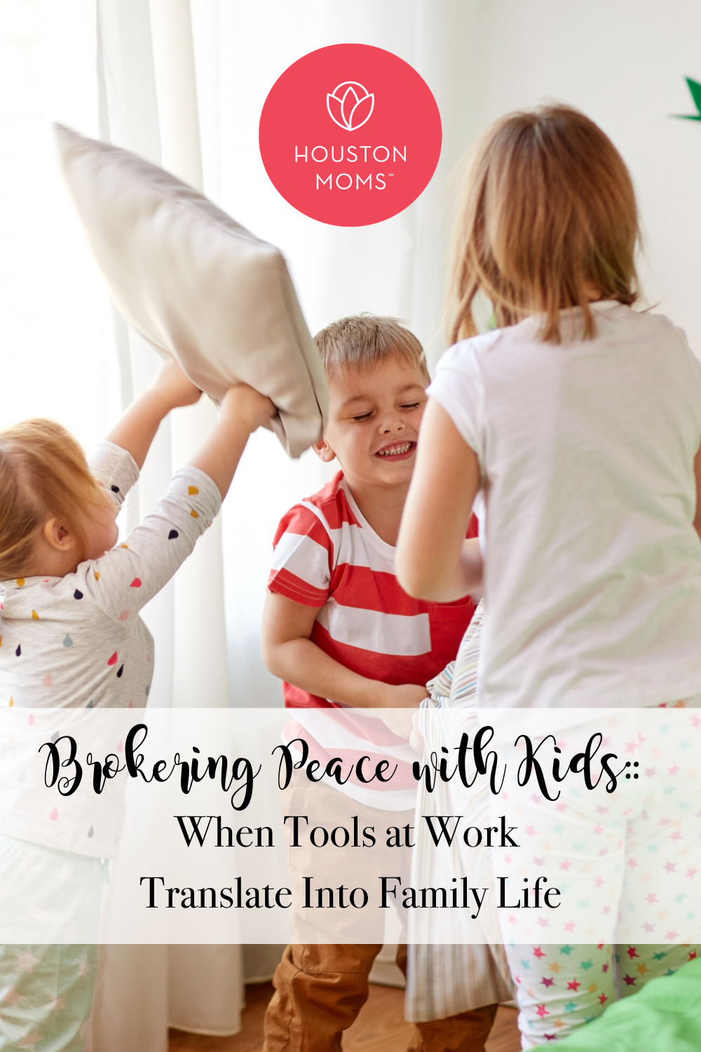 "Houston Moms ""Brokering Peace with Kids:: When Tools at Work  Translate Into Family Life"" #houstonmomsblog #houstonmoms #momsaroundhoustohn"