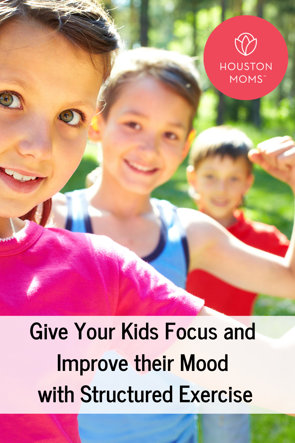 "Houston Moms ""Give Your Kid Focus and Improve Their Mood With Structured Exercise"" #houstonmoms #houstonmomsblog #momsaroundhouston"