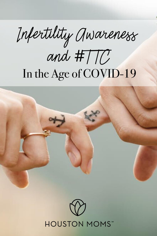 "Houston Moms ""Infertility Awareness and #TTC In The Age of COVID-19"" #houstonmomsblog #houstonmoms #momsaroundhouston"