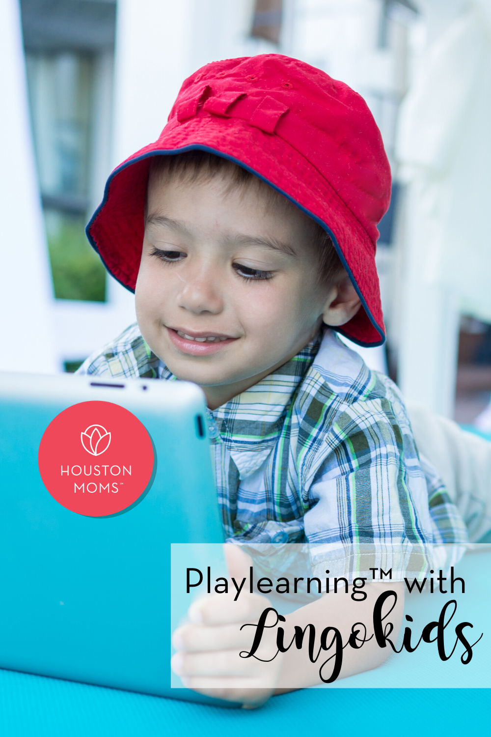 "Houston Moms ""Playlearning with Lingokids"" #houstonmoms #houstonmomsblog #momsaroundhouston"