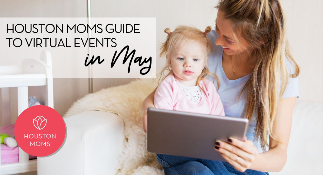 "Houston Moms ""A Houston Moms Guide to Virtual Events in May 2020"" #houstonmoms #houstonmomsblog #momsaroundhouston"