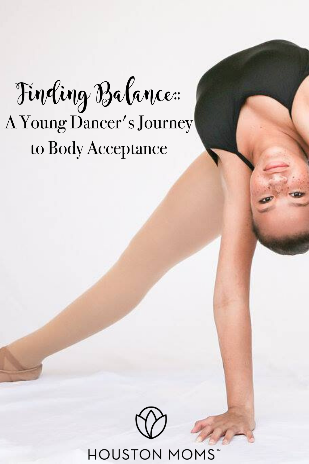 "Houston Moms ""Finding Balance:: A Young Dancer's Journey to Body Acceptance"" #houstonmomsblog #houstonmoms #momsaroundhouston"