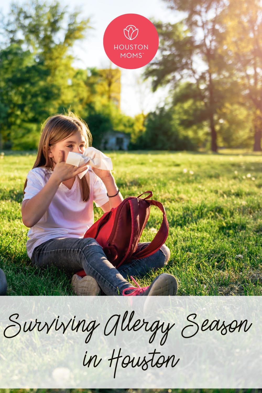 "Houston Moms ""Surviving Allergy Season in Houston"" #houstonmoms #houstonmomsblog #momsaroundhouston"