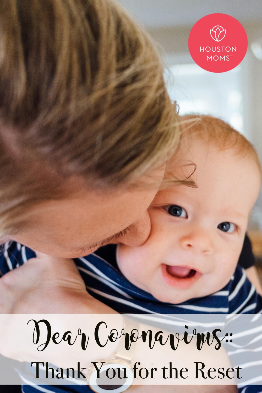 """Houston Moms """"Dear Coronavirus:: Thank You for the Reset"""" #houstonmoms #houstonmomsblog #momsaroundhouston"""
