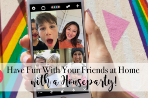 """Houston Moms """"Have Fun With Your Friends at Home with a Houseparty!"""" #houstonmomsblog #houstonmoms #momsaroundhouston"""