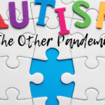 Autism:: The Other Pandemic