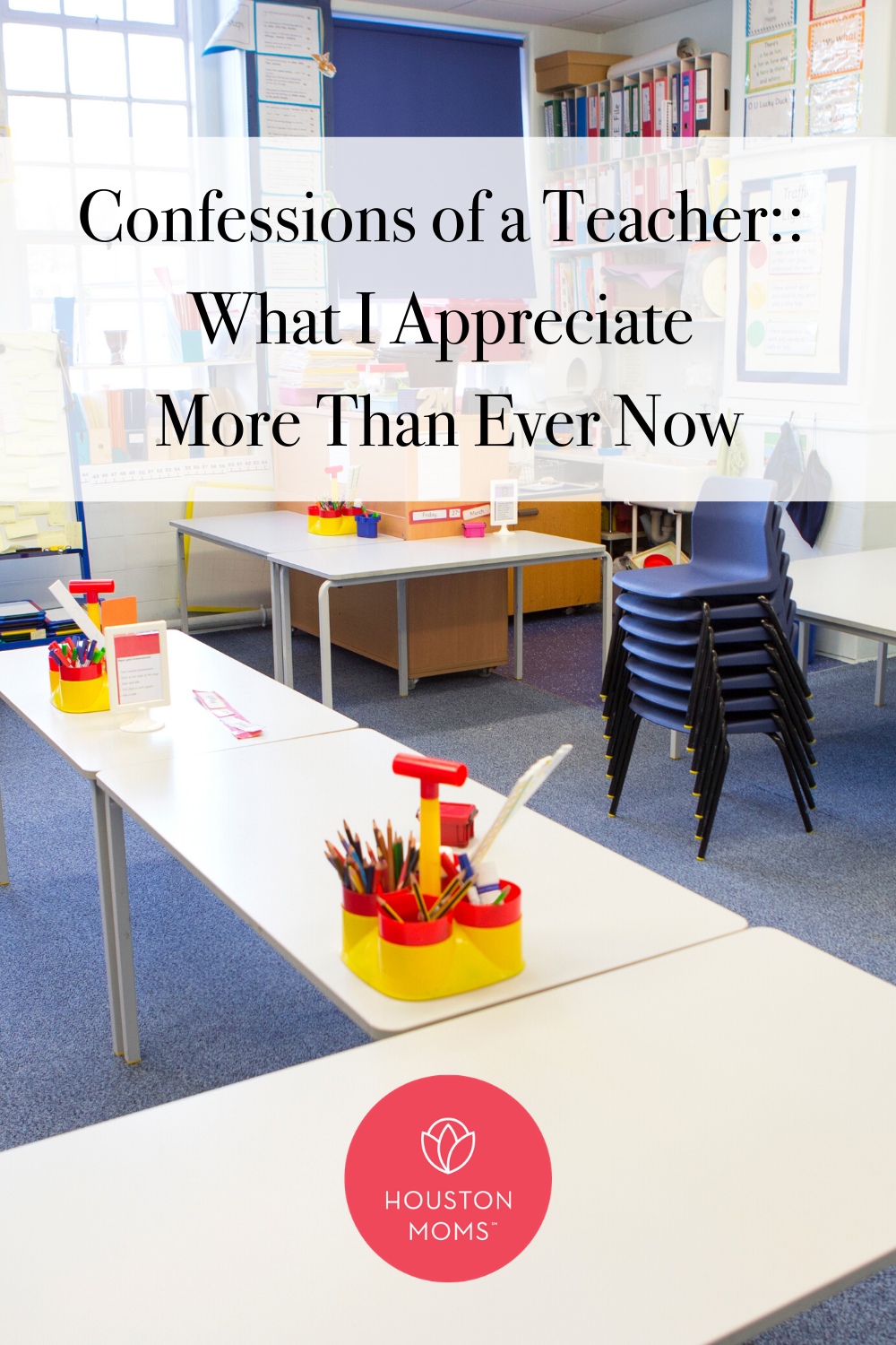 "Houston Moms ""Confessions of a Teacher:: What I Appreciate More Than Ever Now"" #houstonmomsblog #houstonmoms #momsaroundhouston"