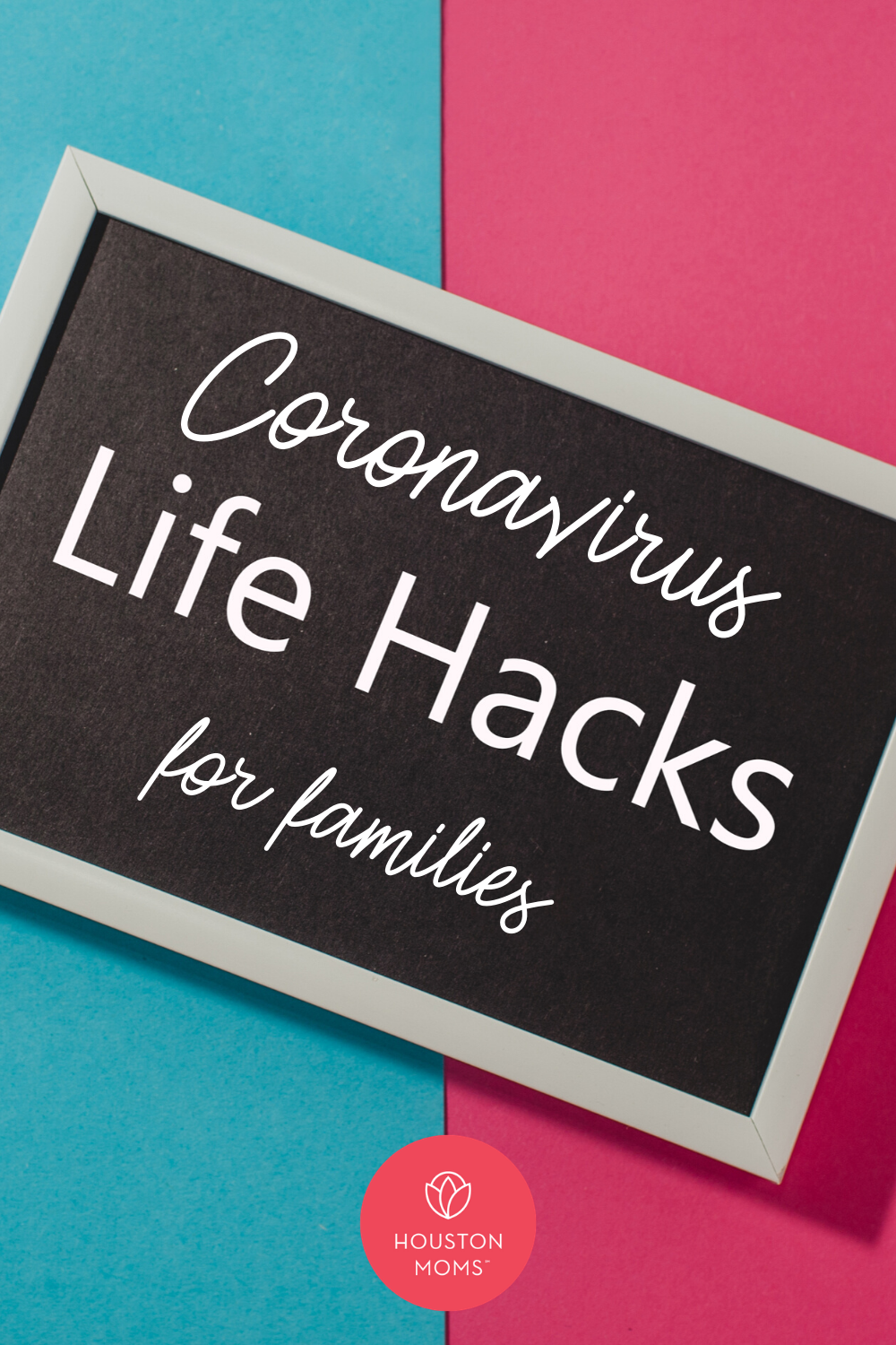 "Houston Moms ""Coronavirus Life Hacks for families"" #houstonmoms #houstonmomsblog #momsaroundhouston"