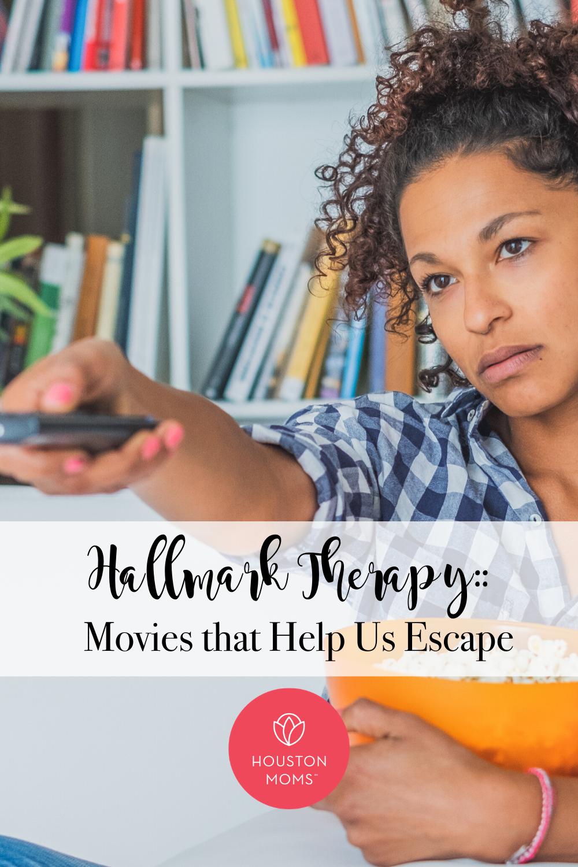 "Houston Moms ""Hallmark Therapy:: Movies that Help Us Escape"" #houstonmoms #houstonmomsblog #momsaroundhouston"