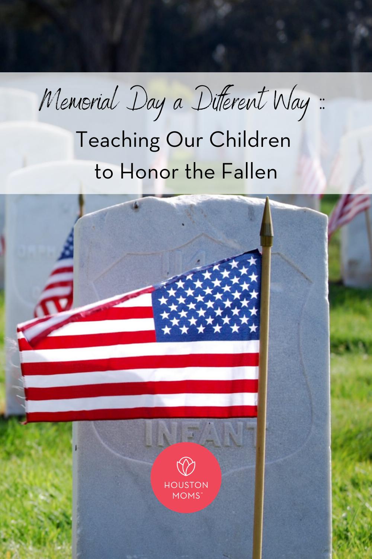 "Houston Moms ""Memorial Day a Different Way:: Teaching our Children to Honor the Fallen"" #houstonmoms #houstonmomsblog #momsaroundhouston"