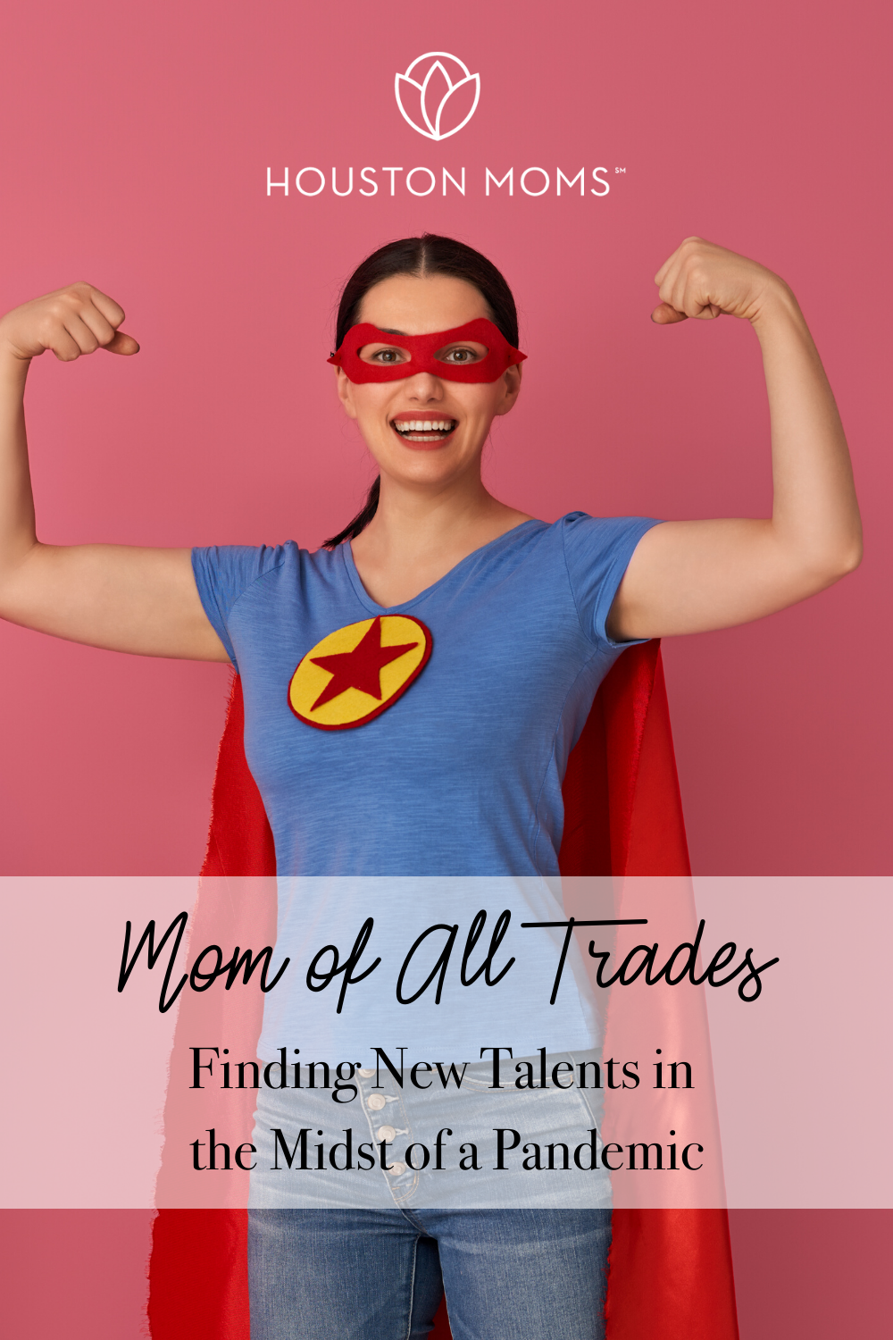 "Houston Moms ""Mom of All Trades:: Finding New Talents in the Midst of a Pandemic"" #houstonmoms #houstonmomsblog #momsaroundhouston"