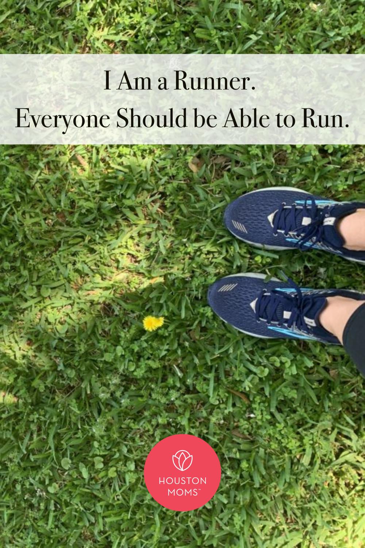 """Houston Moms """"I Am a Runner. Everyone Should be Able to Run."""" #houstonmoms #houstonmomsblog #momsaroundhouston"""
