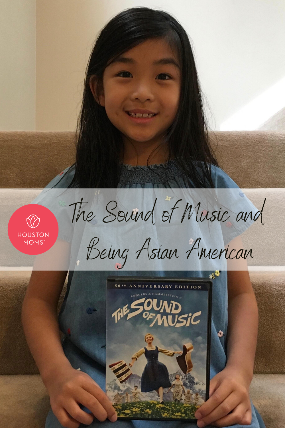 """Houston Moms """"The Sound of Music and Being Asian American"""" #houstonmoms #houstonmomsblog #momsaroundhouston"""