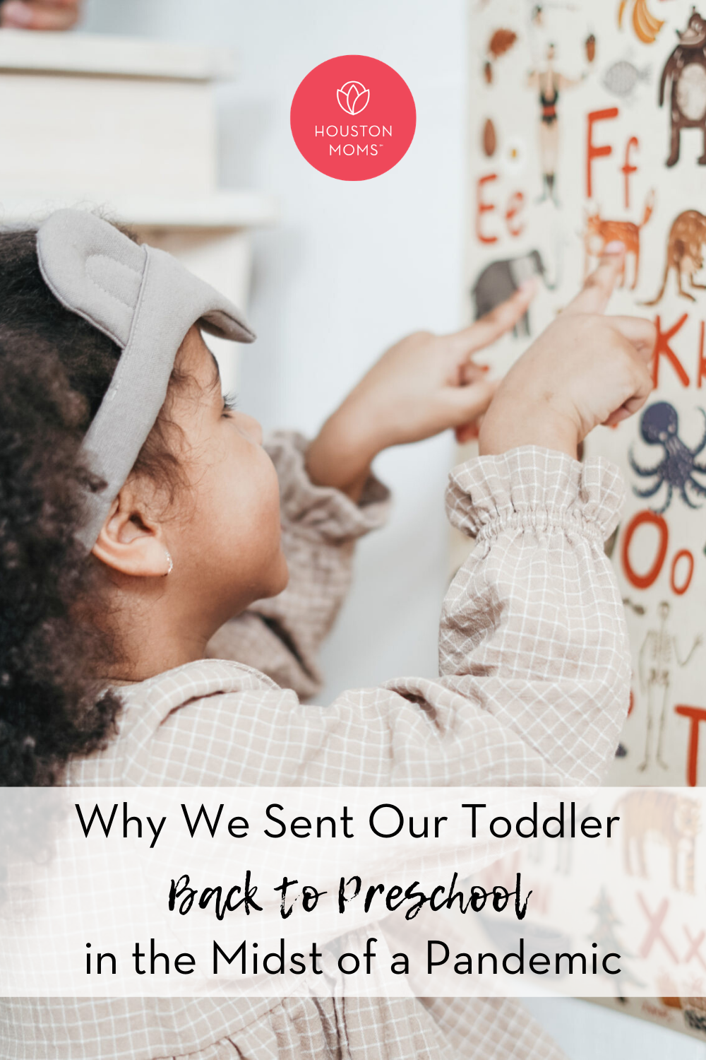 "Houston Moms ""Why We Sent Our Toddler Back to Preschool in the Midst of a Pandemic"" #houstonmomsblog #houstonmoms #momsaroundhouston"