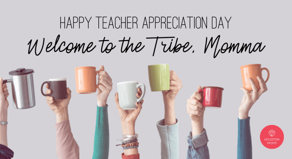 Happy Teacher Appreciation Day:: Welcome to the Tribe, Momma