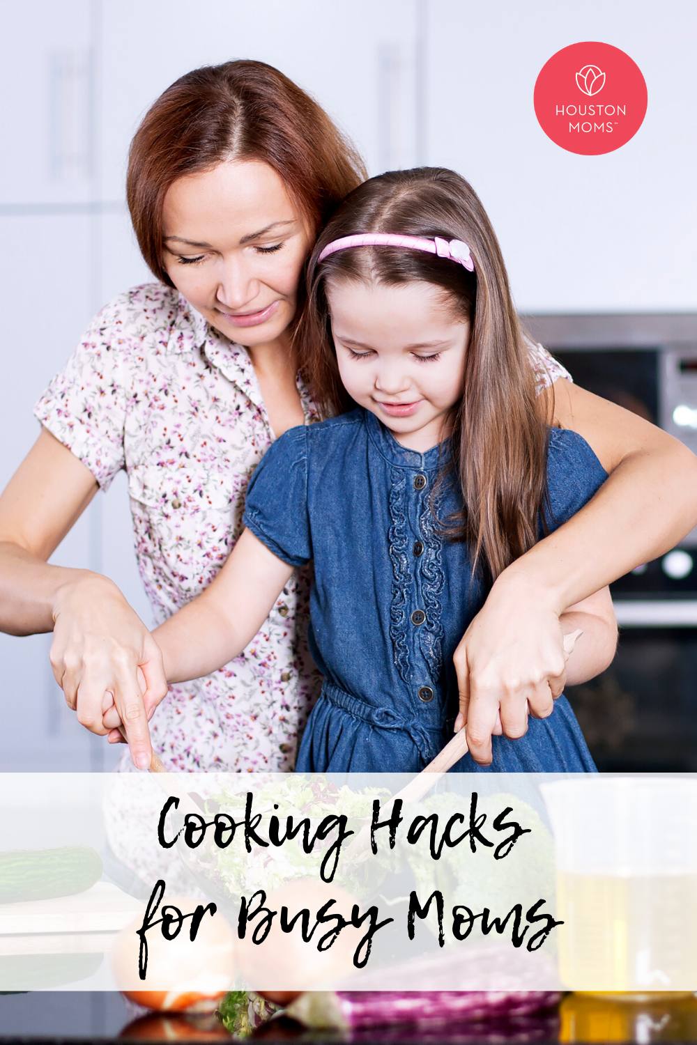 """Houston Moms """"Cooking Hacks for Busy Moms"""" #houstonmoms #houstonmomsblog #momsaroundhouston"""