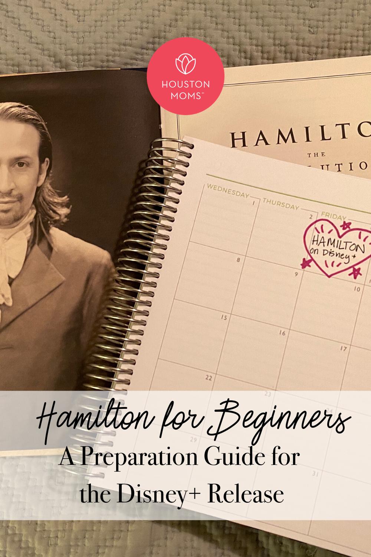 """Houston Moms """"Hamilton for Beginners:: A Preparation Guide for the Disney + Release"""" #Houstonmoms #houstonmomsblog #momsaroundhouston"""