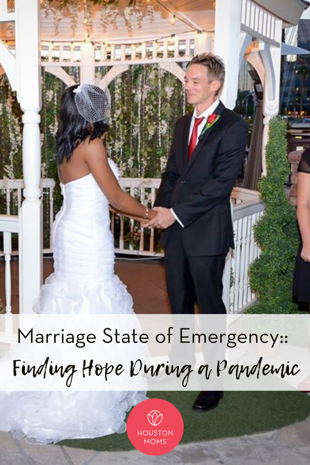 "Houston Moms ""Marriage State of Emergency:: Finding Hope During a Pandemic"" #houstonmoms #houstonmomsblog #momsaroundhouston"