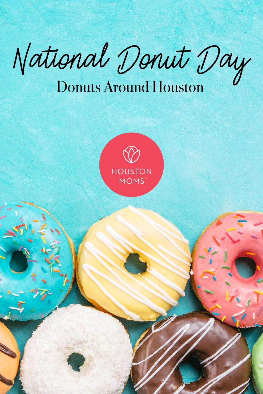 "Houston Moms ""National Donut Day:: Donuts Around Houston"" #houstonmoms #houstonmomsblog #momsaroundhouston"