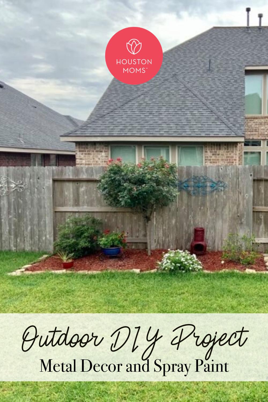 "Houston Moms ""Outdoor DIY Project:: Metal Decor and Spray Paint"" #houstonmoms #houstonmomsblog #momsaroundhouston"