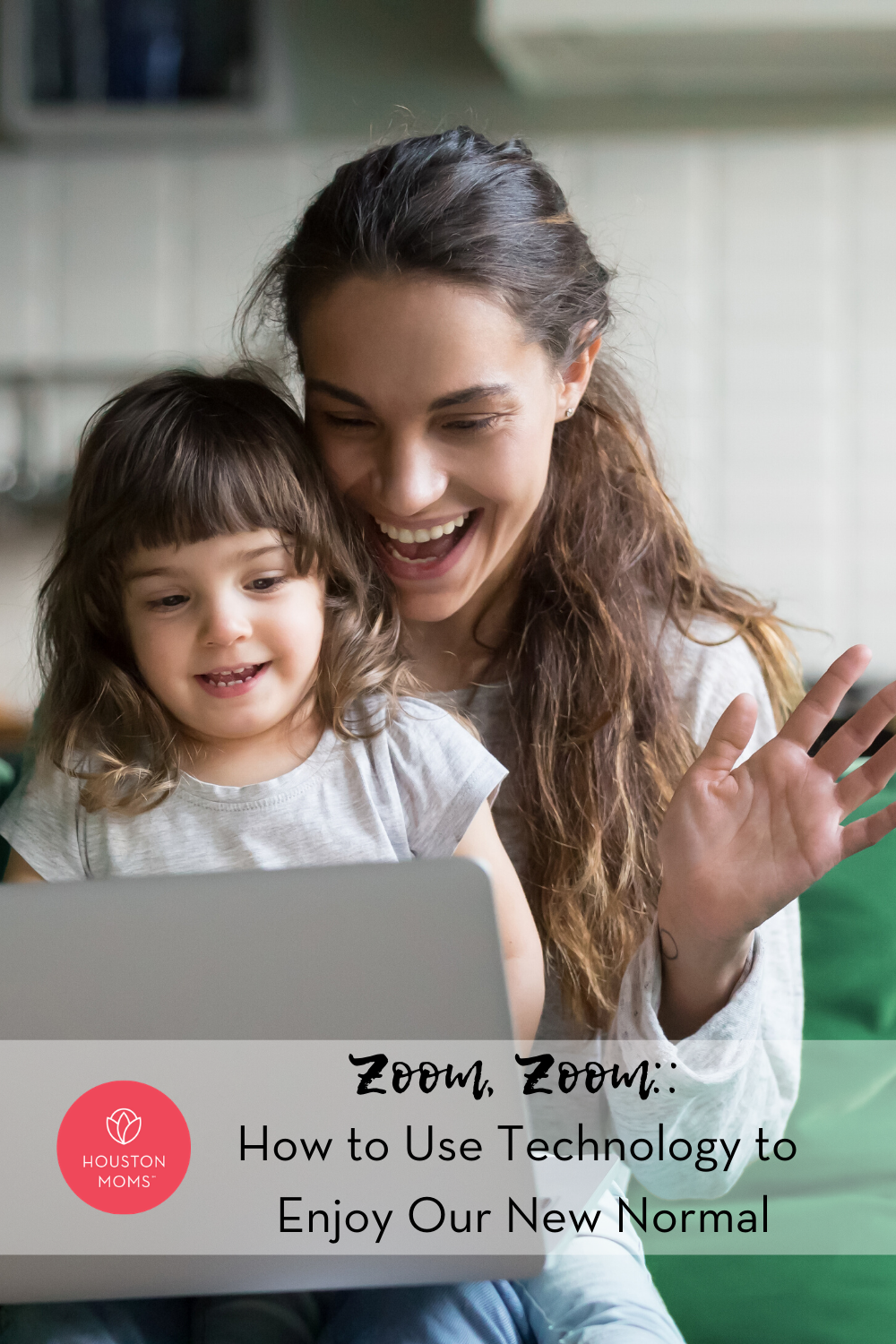 "Houston Moms ""Zoom, Zoom:: How to Use Technology to Enjoy Our New Normal"" #houstonmoms #houstonmomsblog #momsaroundhouston"