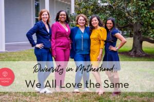"""Houston Moms """"Diversity in Motherhood:: We All Love the Same"""" #houstonmoms #houstonmomsblog #momsaroundhouston"""