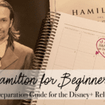 Hamilton for Beginners:: A Preparation Guide for the Disney+ Release