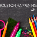 A Houston Moms' Guide to August 2020:: In Person and Virtual Event Info