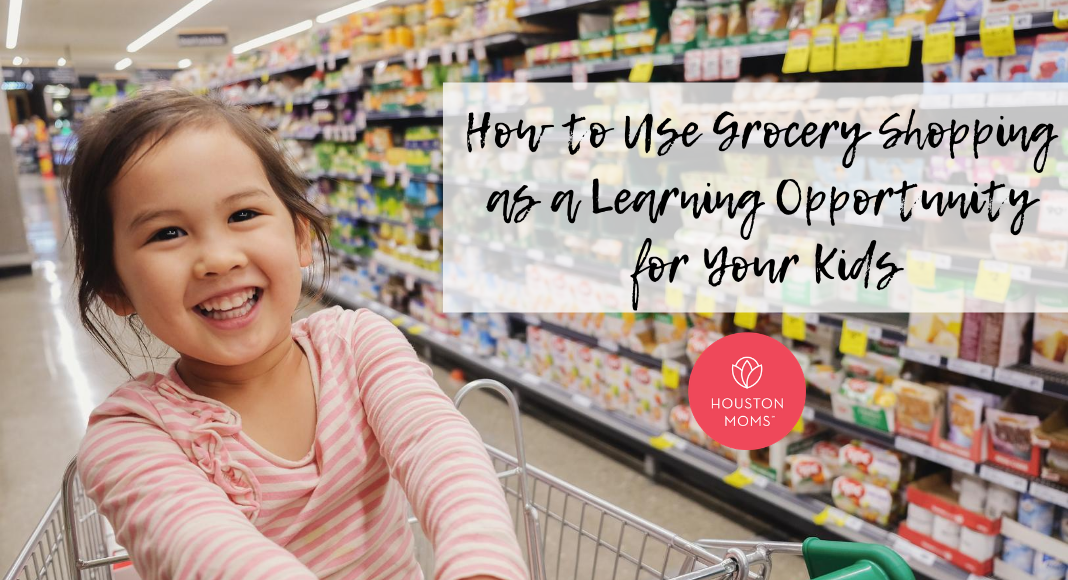 "Houston Mom ""How to Use Grocery Shopping as a Learning Opportunity for your Kids"" #houstonmoms #houstonmomsblog #momsaroundhouston"