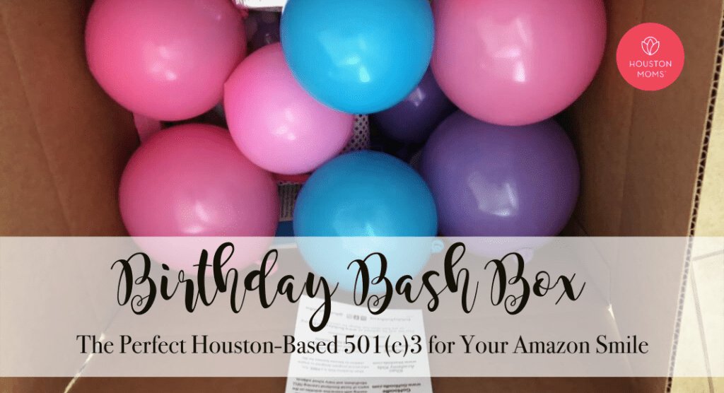 Birthday Bash Box:: The Perfect Houston-Based 501(c)3 For Your Amazon Smile