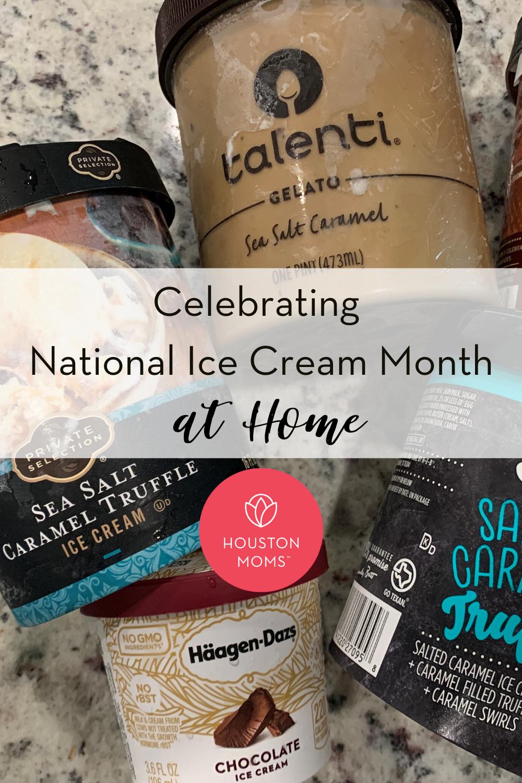 "Houston Moms ""Celebrating National Ice Cream Month at Home"" #houstonmomsblog #houstonmoms #momsaroundhouston"