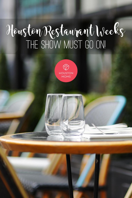"Houston Moms ""Houston Restaurant Weeks:: The Show Must Go On"" #houstonmoms #houstonmomsblog #momsaroundhouston"