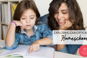 "Houston Mom ""Exploring Our Options:: Homeschool 101"" #houstonmoms #houstonmomsblog #momsaroundhouston"