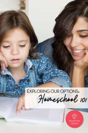 "Houston Mom ""Exploring Our Options:: Homeschool 101"" #houstonmoms #houstonmomsblog #momsaroundhouston"