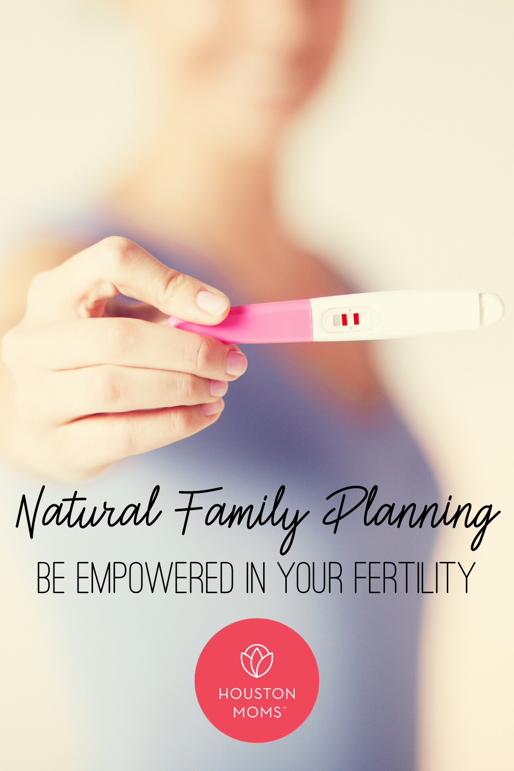 "Houston Moms ""Natural Family Planning:: Be Empowered in Your Fertility"" #houstonmoms #houstonmomsblog #momsaroundhouston"