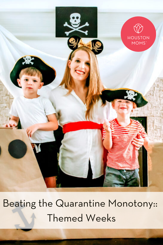 "Houston Moms ""Beating the Quarantine Monotony:: Themed Weeks"" #houstonmoms #houstonmomsblog #momsaroundhouston"