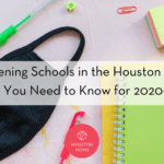 Re-opening Schools in the Houston Area::  What You Need to Know for 2020-2021