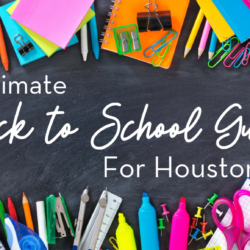 "Houston Mom ""The Ultimate Back-to-School Guide for Houston Moms"" #houstonmoms #houstonmomsblog #momsaroundhouston"