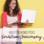 Houston Moms Picks:: 2020 Nordstrom Anniversary Sale