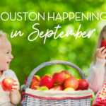 A Houston Moms' Guide to September 2020:: In Person and Virtual Event Info