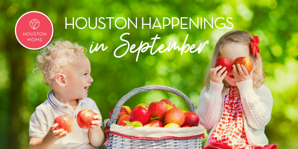 "Houston Moms ""Houston Happenings in September"" #houstonmoms #houstonmomsblog #Momsaroundhouston"