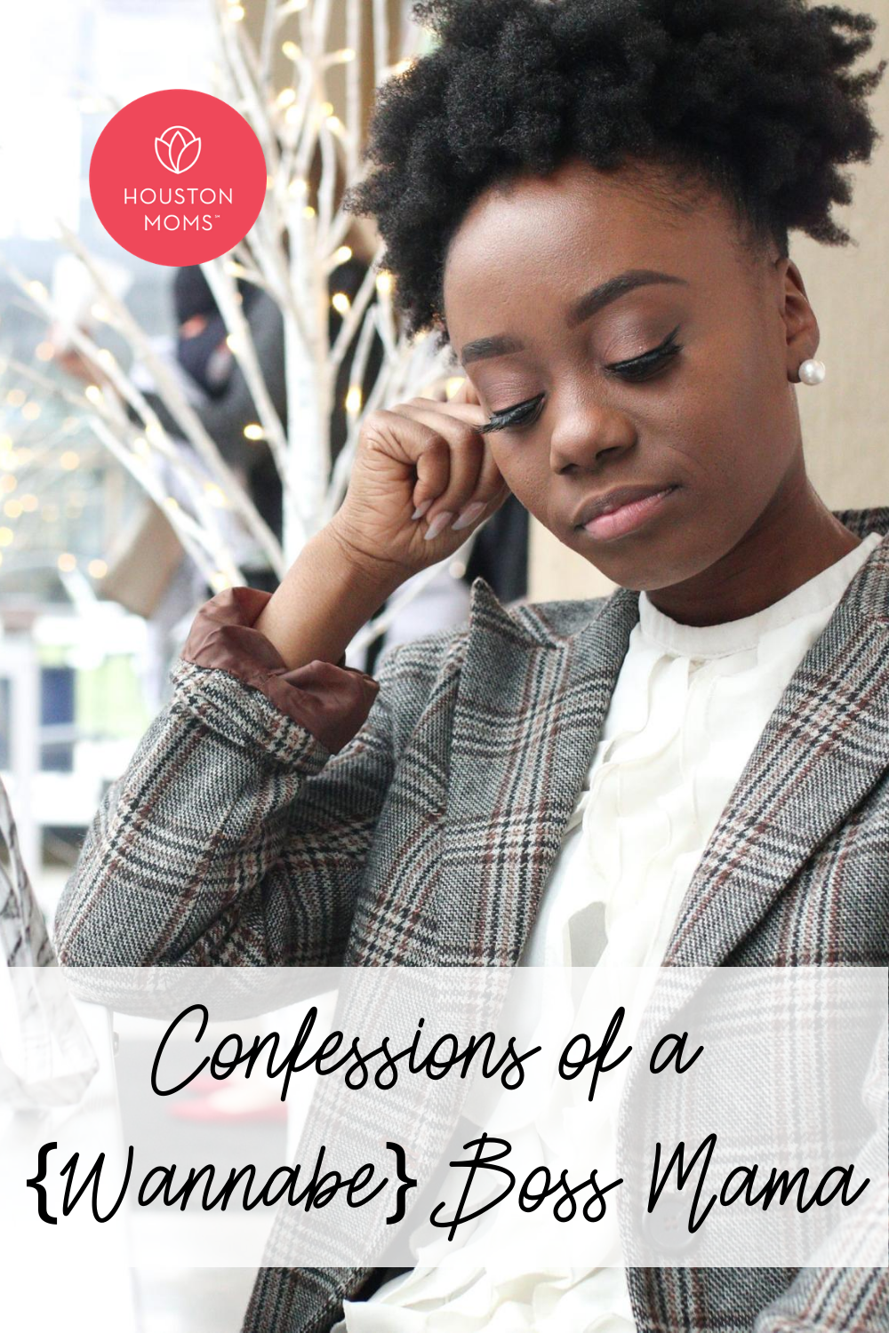 """Houston Moms """"Confessions of a {Wannabe} Boss Mom"""" #houstonmoms #houstonmomsblog #momsaroundhouston"""