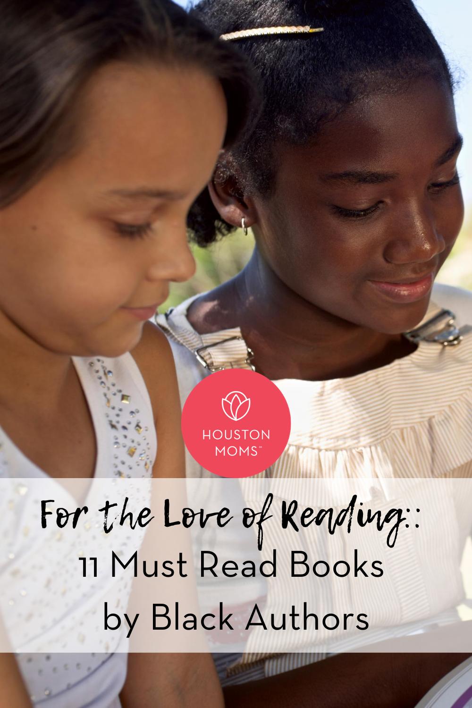 """Houston Moms """"For the Love of Reading:: 11 Must Read Books by Black Authors"""" #houstonmoms #houstonmomsblog #momsaroundhouston"""