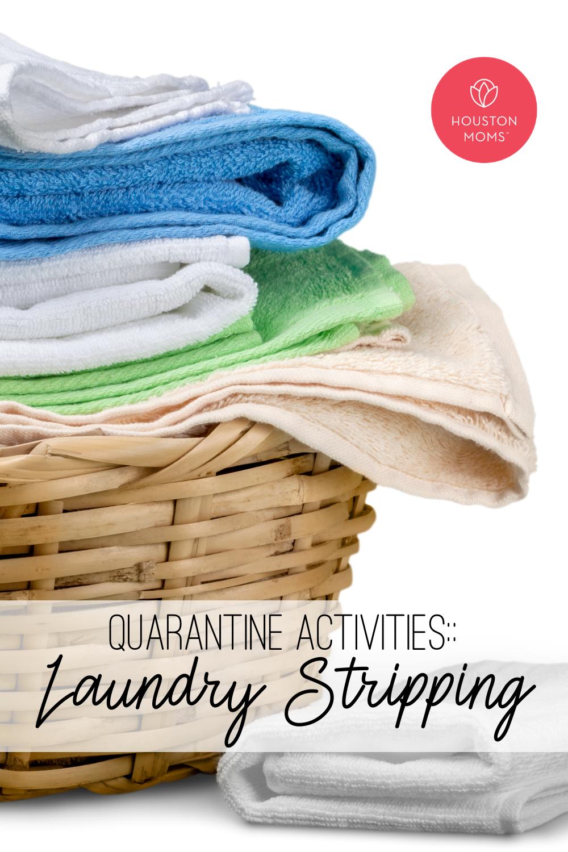"""Houston Moms """"Quarantine Activities:: Laundry Stripping"""" #houstonmoms #houstonmomsblog #momsaroundhouston"""